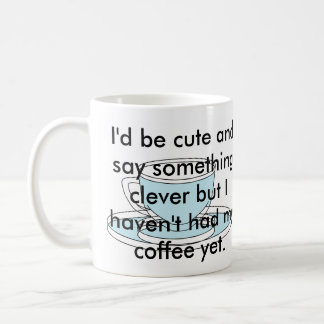 Something Clever To Say Coffee First CricketDiane Basic White Mug
