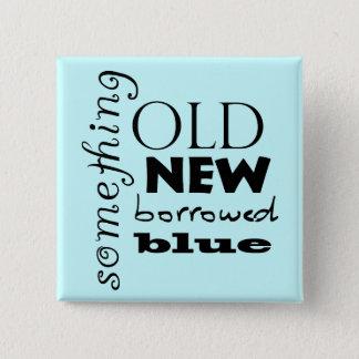 Something, Old, New, Borrowed, Blue 15 Cm Square Badge