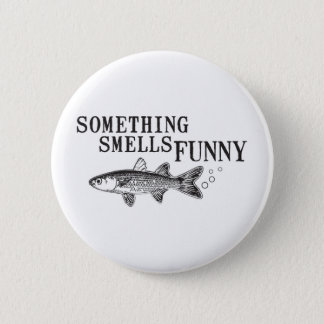 Something smell funnu 6 cm round badge