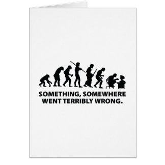 Something, Somewhere Went Terribly Wrong Greeting Card