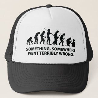 Something, Somewhere Went Terribly Wrong Trucker Hat