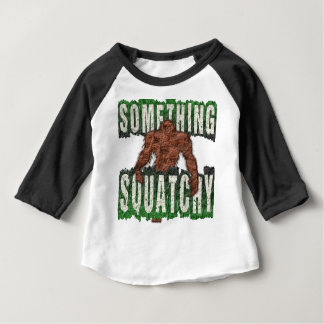 Something Squatchy Baby T-Shirt