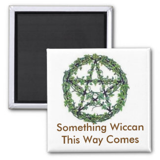 Something Wiccan This Way Comes Square Magnet