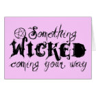 Something Wicked Coming Your Way Card