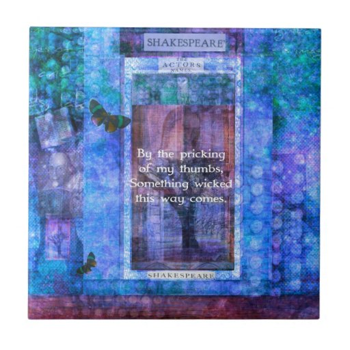 Something wicked this way comes Shakespeare quote Tile