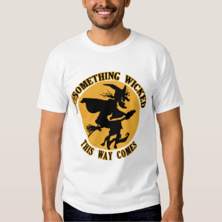 Something Wicked This Way Comes Wicked Witch T-shirts