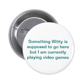 Something Witty Pinback Button