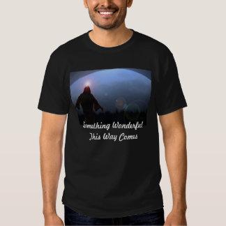 Something Wonderful  This Way comes Tshirts