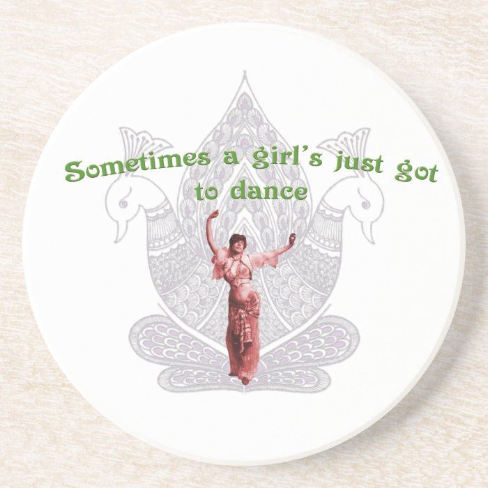 Sometimes a girl's just got to dance sandstone coaster