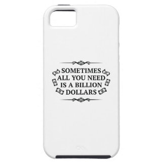 Sometimes All You Need Is A Billion Dollars iPhone 5 Covers
