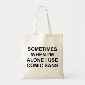 Sometimes Comic Sans Budget Tote Bag