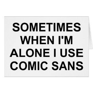 Sometimes Comic Sans Greeting Card