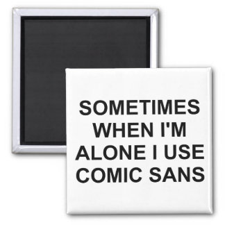 Sometimes Comic Sans Magnet