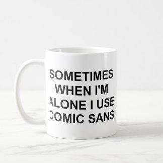 Sometimes Comic Sans Basic White Mug