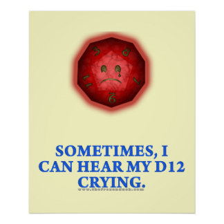 Sometimes I Can Hear My D12 Crying Posters