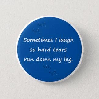 Sometimes I Laugh 6 Cm Round Badge