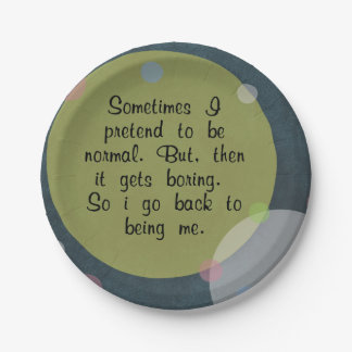 Sometimes I pretend to be normal Quote Circles Mod 7 Inch Paper Plate