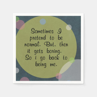Sometimes I pretend to be normal Quote Circles Mod Disposable Napkins
