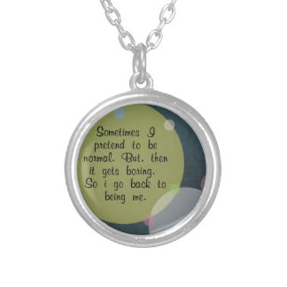 Sometimes I pretend to be normal Quote Circles Mod Silver Plated Necklace