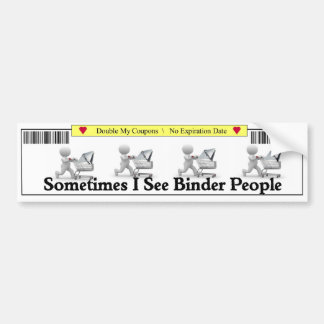 Sometimes I See Binder People Bumper Sticker