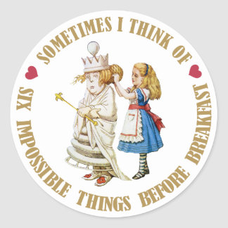 SOMETIMES I THINK OF SIX IMPOSSIBLE THINGS BEFORE ROUND STICKER