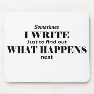 """Sometimes I Write"" writer mouse pad"