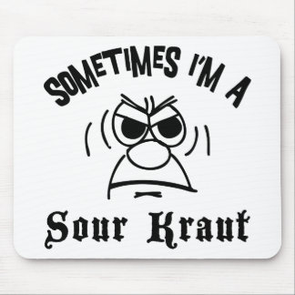 Sometimes I'm A Sour Kraut German Mouse Mat
