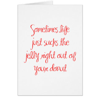 sometimes-life-just-sucks-ma-red.png greeting card