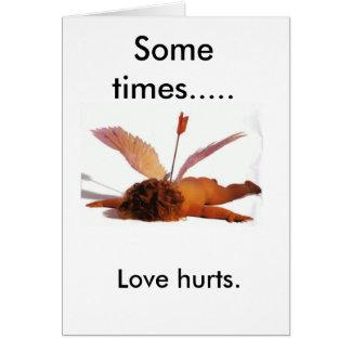 Sometimes..... Love hurts. Greeting Card