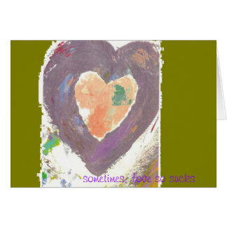 sometimes, love so sucks greeting card
