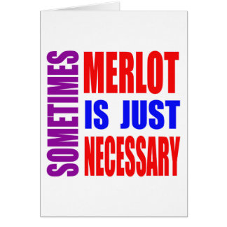 Sometimes Merlot is just necessary Cards