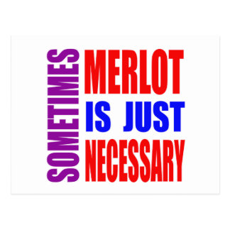 Sometimes Merlot is just necessary Post Card