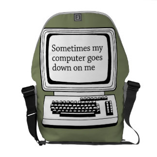 SOMETIMES MY COMPUTER GOES DOWN ON ME COURIER BAGS