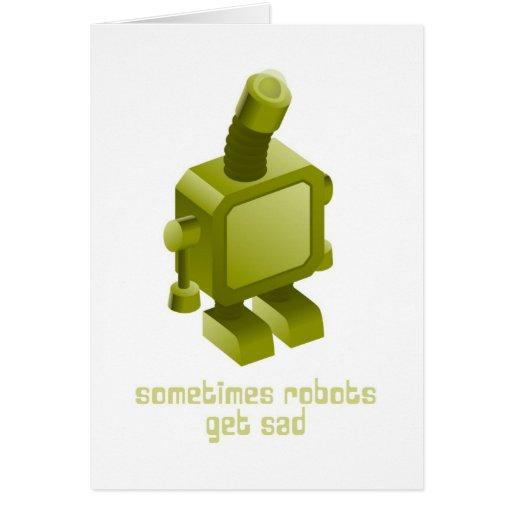 Sometimes Robots Get Sad Greeting Card
