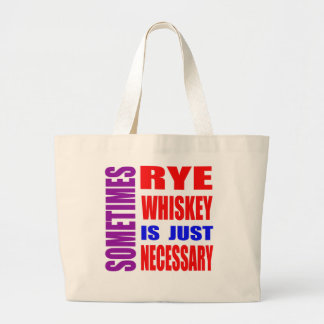 Sometimes Rye Whiskey is just necessary Canvas Bag