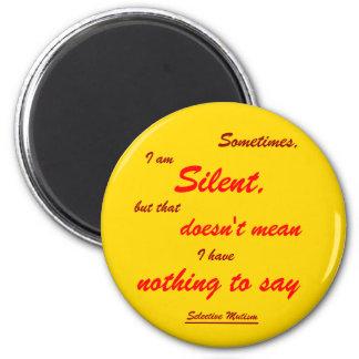Sometimes Silent 6 Cm Round Magnet