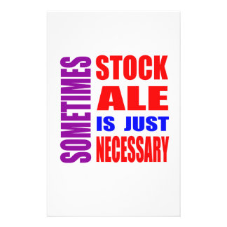 Sometimes Stock Ale is just necessary Stationery Design