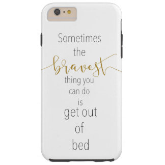 """""""sometimes the bravest"""" inspirational Iphone case"""