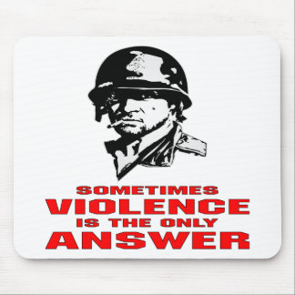 Sometimes Violence Is The Only Answer Mouse Pad