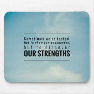 Sometimes We Are Tested Mouse Mat