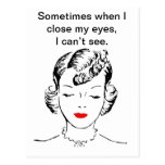 Sometimes when I close my eyes, I can't see.