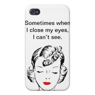 Sometimes when I close my eyes, I can't see. iPhone 4 Covers