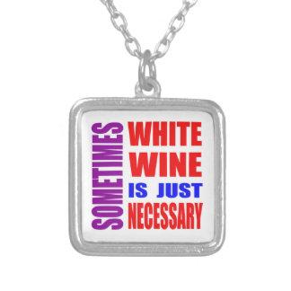 Sometimes White wine is just necessary Custom Jewelry