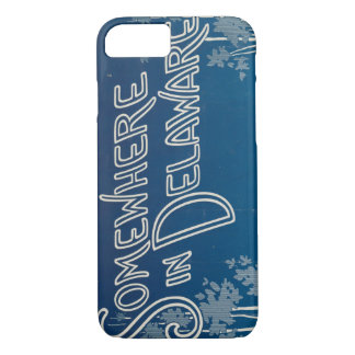Somewhere In Delaware iPhone 7 Case