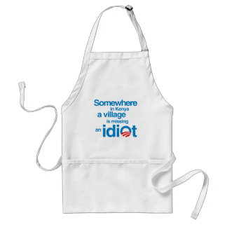 Somewhere in Kenya, a village is missing an idiot Adult Apron