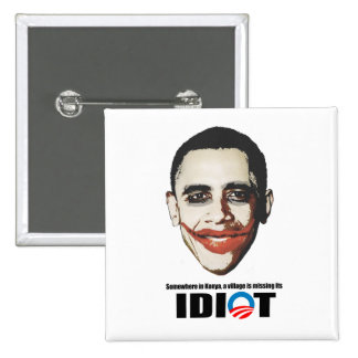 Somewhere in Kenya a village is missing its idiot 15 Cm Square Badge