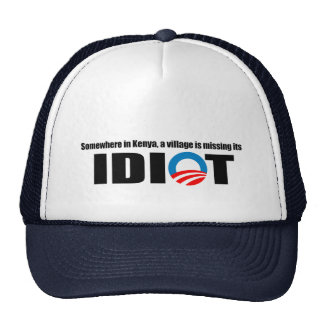 Somewhere in Kenya a village is missing its idiot Cap