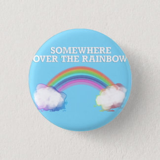 Somewhere to over the Rainbow 3 Cm Round Badge