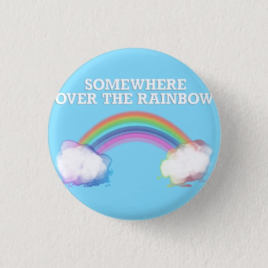 Somewhere to over the Rainbow 3 Cm Round Badge