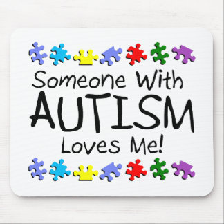 Somone With Autism Loves Me (PP) Mouse Pad